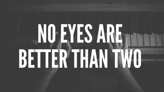 No Eyes are better than Two